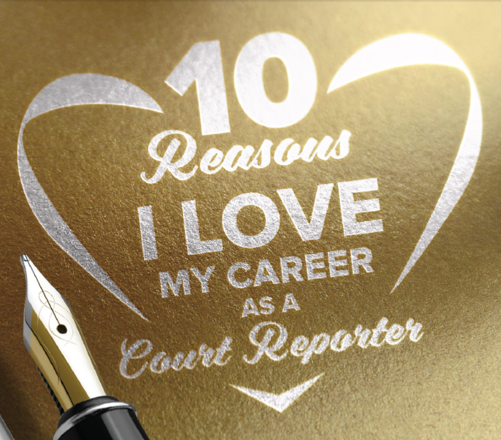 10 Reasons I Love My Career As A Court Reporter